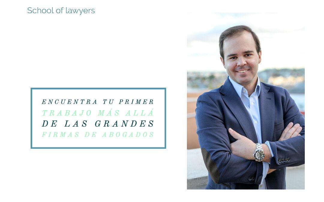 Encuentra tu primer trabajo más allá de las grandes firmas de abogados